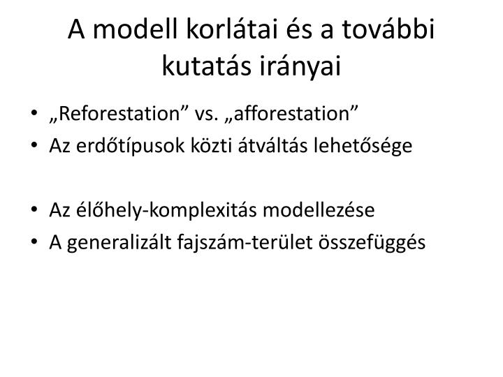 A modell korlátai és a további kutatás irányai