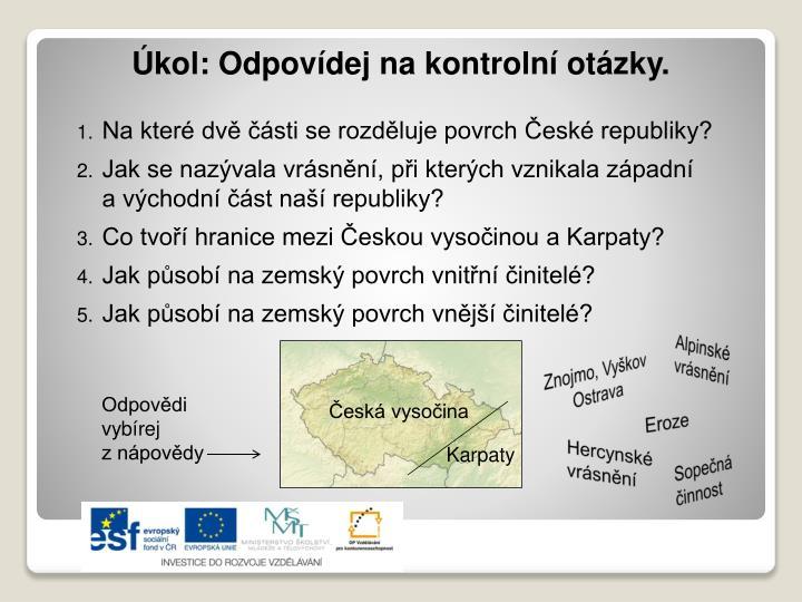 Na které dvě části se rozděluje povrch České republiky?