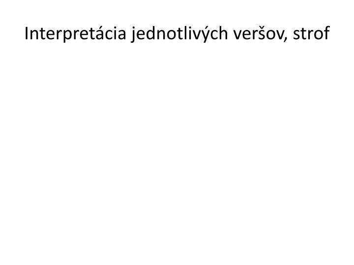 Interpretácia jednotlivých veršov, strof