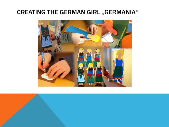 Creating the german girl germania