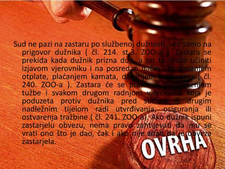 Sud ne pazi na zastaru po službenoj dužnosti, već samo na prigovor dužnika (