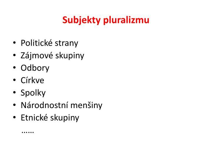 Subjekty pluralizmu