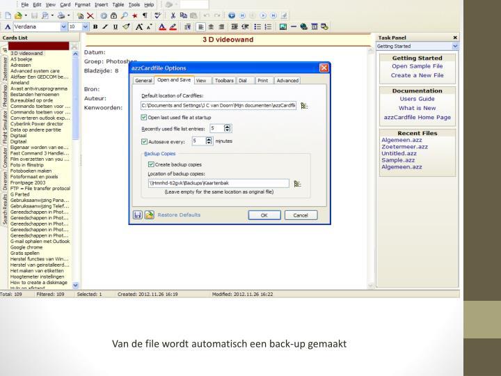 Van de file wordt automatisch een back-up gemaakt