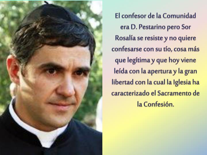 El confesor de la Comunidad era D