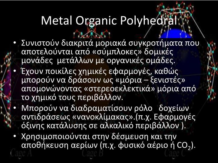 Metal Organic Polyhedral