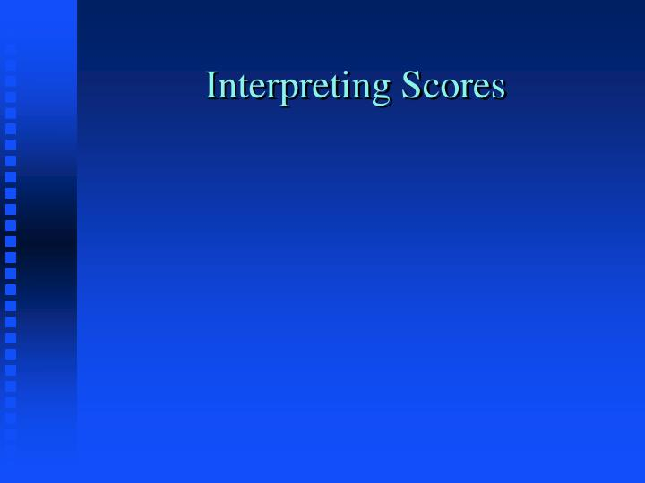 Interpreting Scores