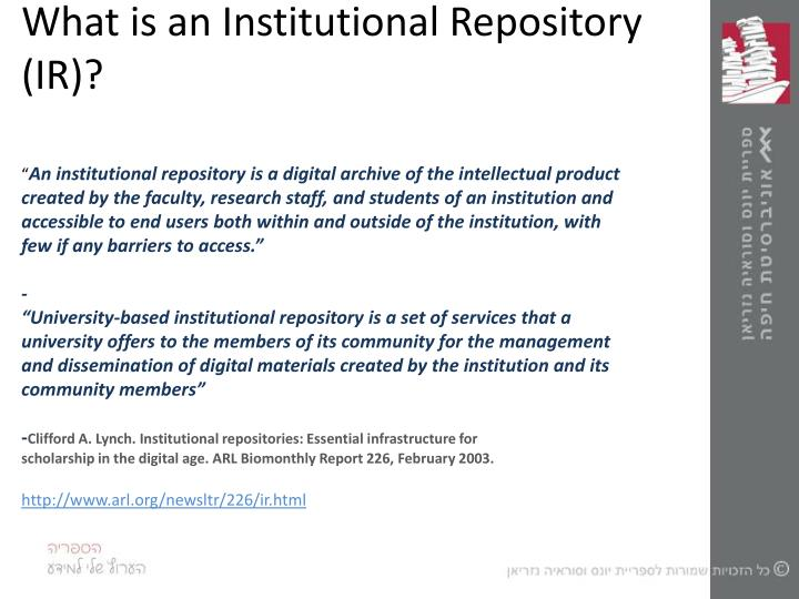 What is an Institutional Repository (IR)?
