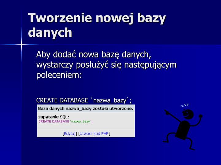 Tworzenie nowej bazy danych