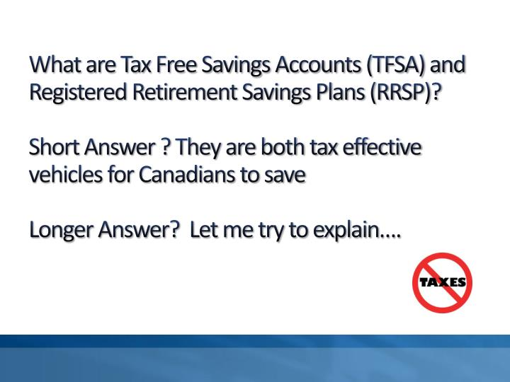 What are Tax Free Savings Accounts (TFSA) and Registered Retirement Savings Plans (RRSP)?
