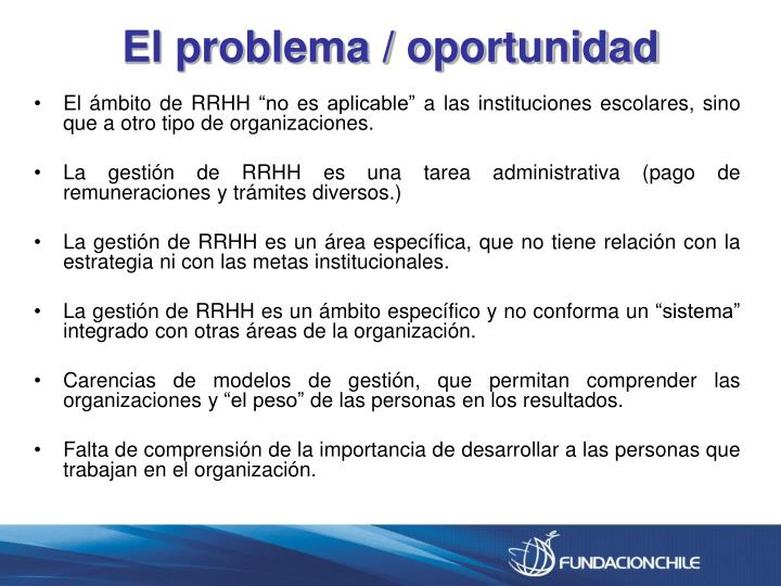 El problema / oportunidad