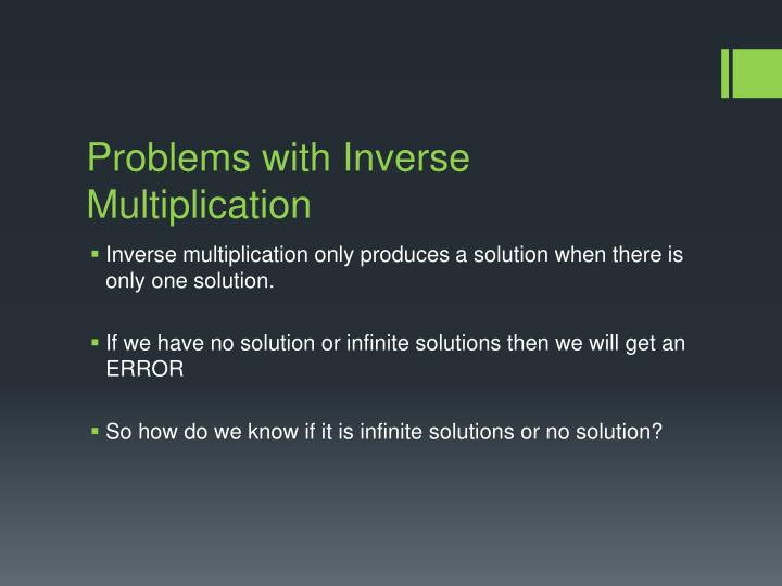 Problems with Inverse Multiplication