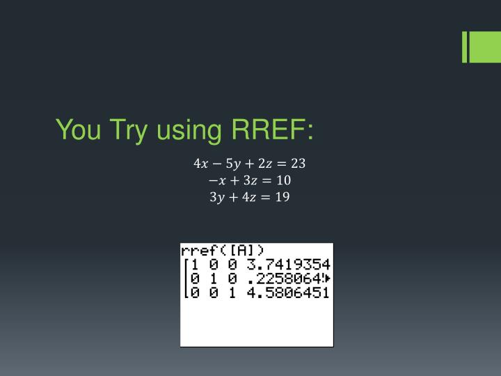 You Try using RREF: