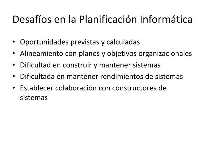 Desafíos en la Planificación Informática