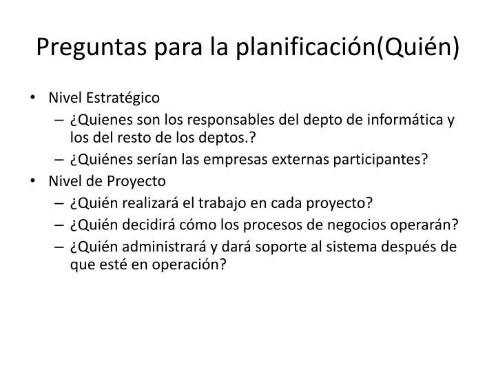 Preguntas para la planificación(Quién)