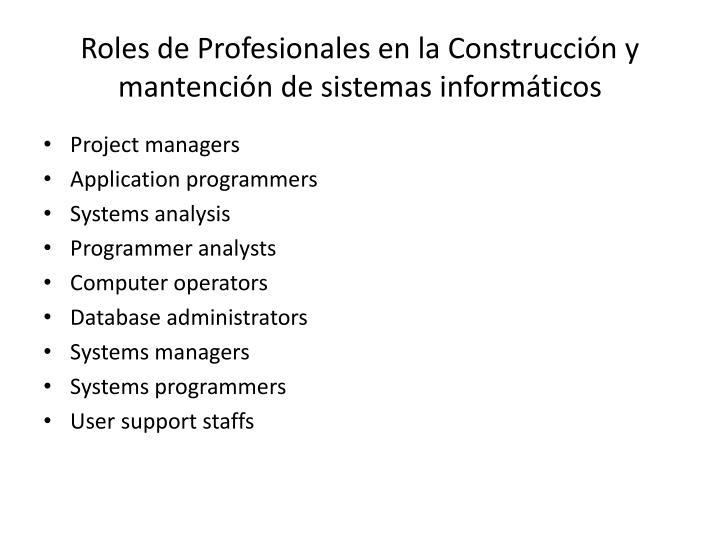 Roles de Profesionales en la Construcción y mantención de sistemas informáticos