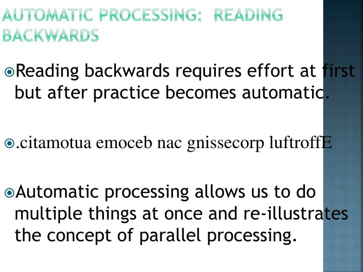 Automatic Processing:  Reading Backwards