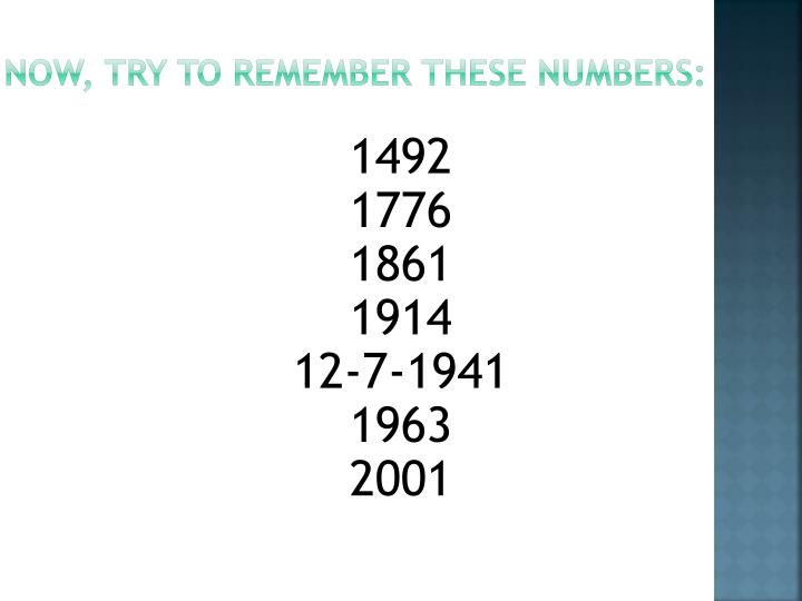 Now, try to remember these numbers: