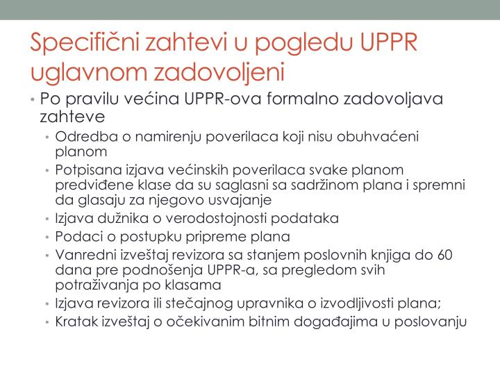 Specifični zahtevi u pogledu UPPR uglavnom zadovoljeni