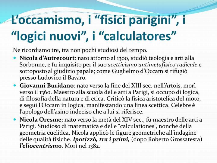 "L'occamismo, i ""fisici parigini"", i ""logici nuovi"", i """
