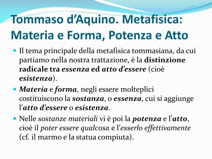 Tommaso d'Aquino. Metafisica: Materia e Forma, Potenza e Atto