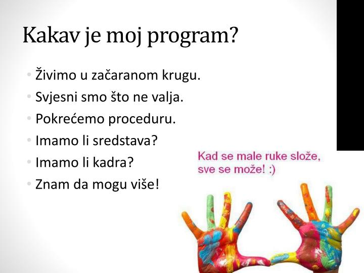 Kakav je moj program?