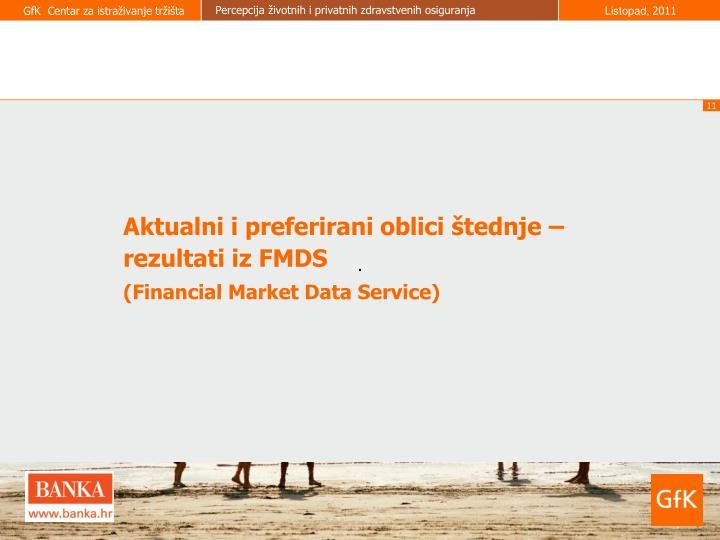 Aktualni i preferirani oblici štednje – rezultati iz FMDS