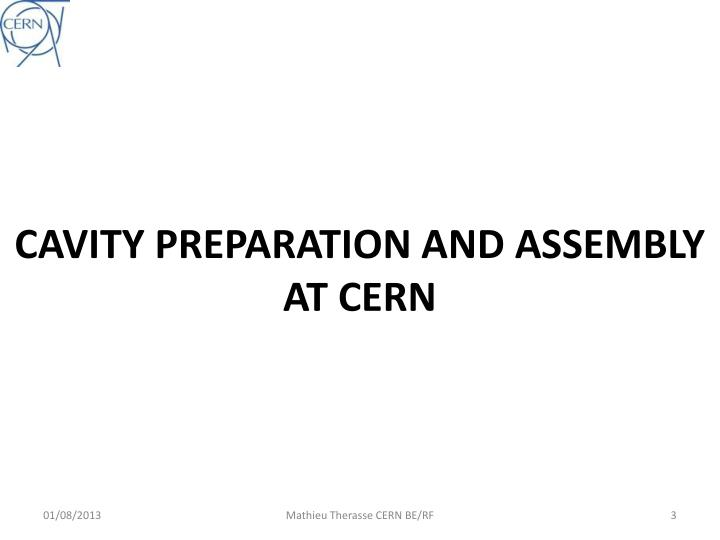 CAVITY PREPARATION AND ASSEMBLY AT CERN