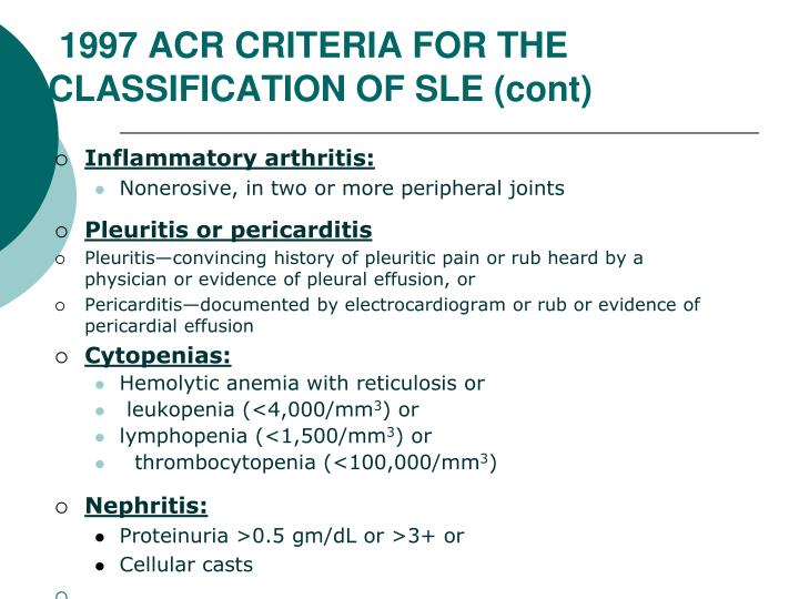 1997 ACR CRITERIA FOR THE CLASSIFICATION OF SLE (cont)