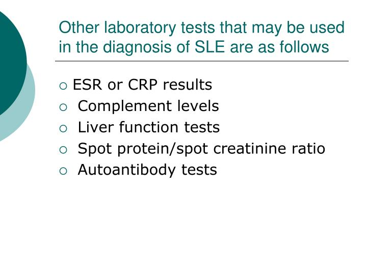 Other laboratory tests that may be used in the diagnosis of SLE are as follows