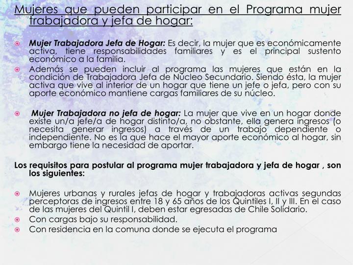Mujeres que pueden participar en el Programa mujer trabajadora y jefa de hogar: