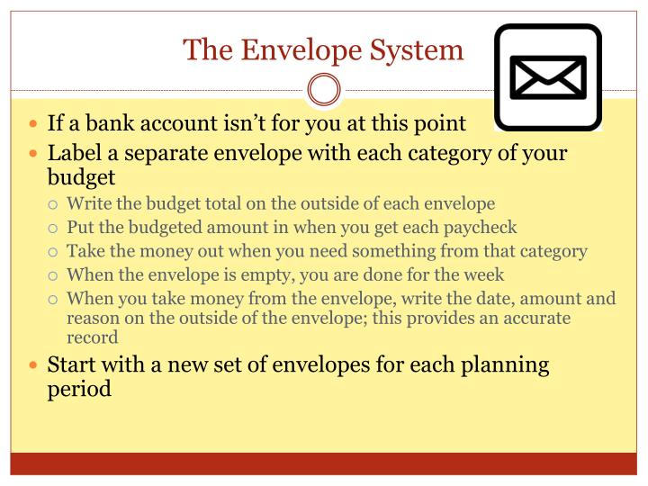 The Envelope System