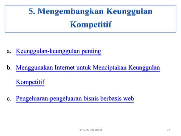 5. Mengembangkan Keunggulan Kompetitif