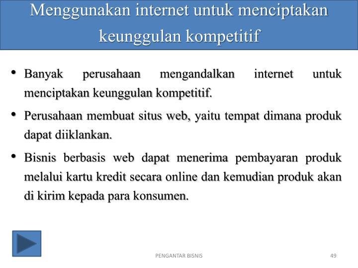 Menggunakan internet untuk menciptakan keunggulan kompetitif