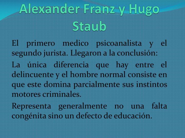 Alexander Franz y Hugo Staub