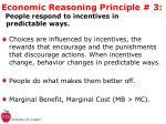 economic reasoning principle 3 people respond to incentives in predictable ways