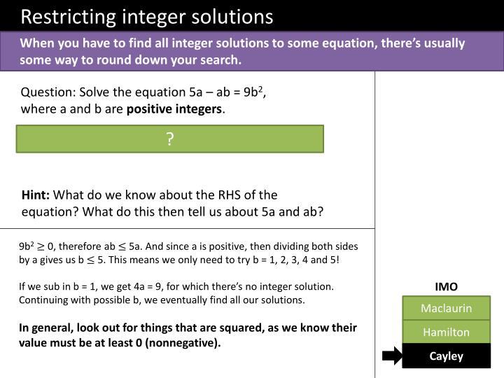 Restricting integer solutions