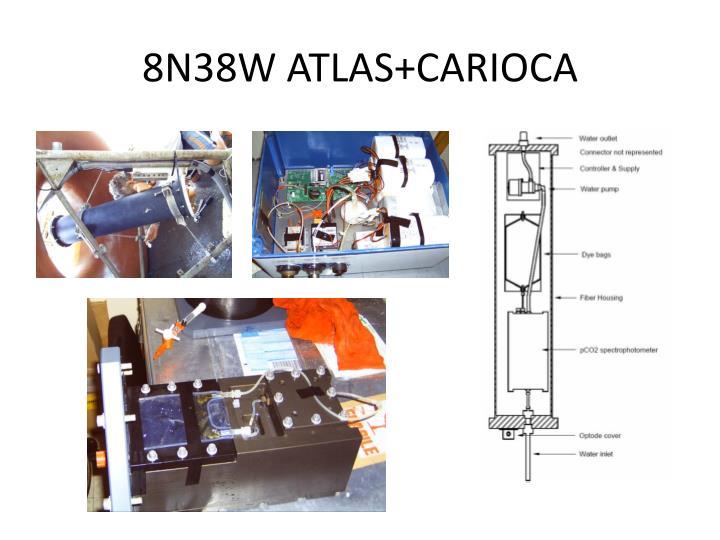 8N38W ATLAS+CARIOCA