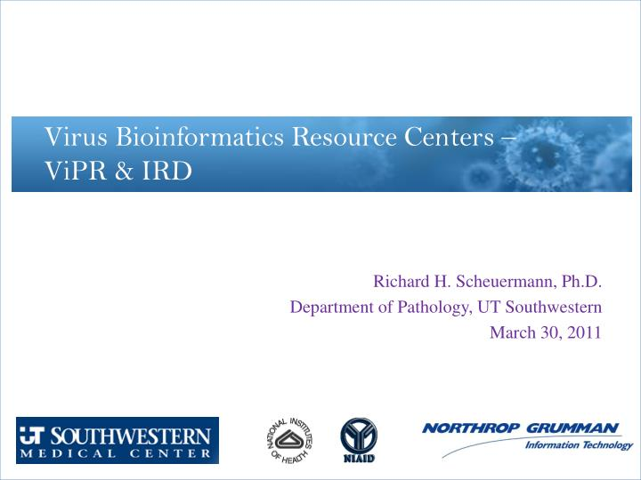 Richard h scheuermann ph d department of pathology ut southwestern march 30 2011