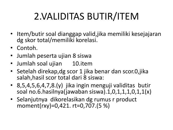 2.VALIDITAS BUTIR/ITEM