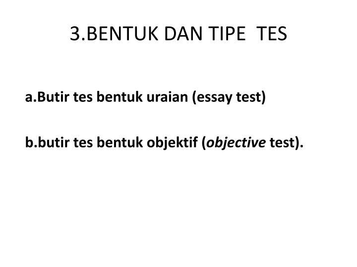 3.BENTUK DAN TIPE  TES