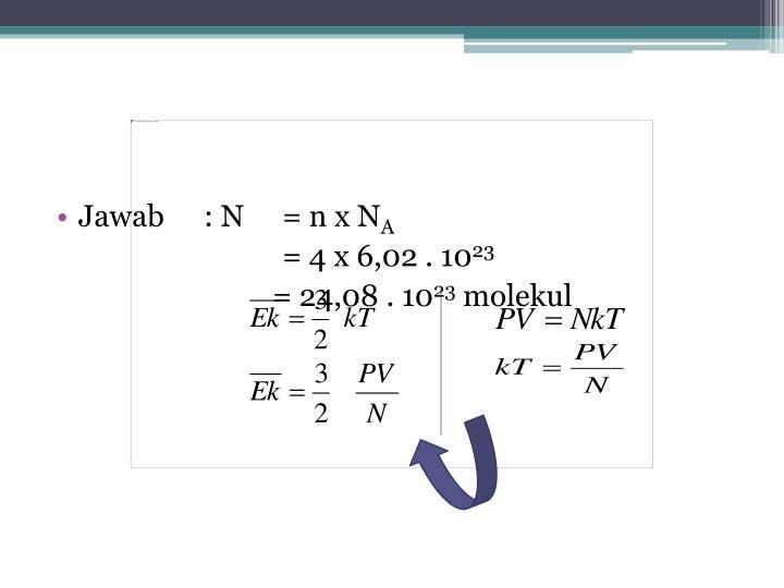 Jawab: N = n x N