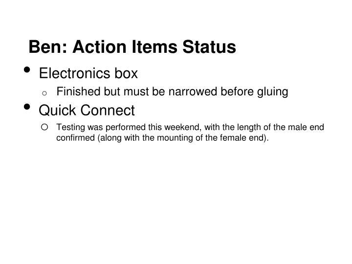 Ben: Action Items Status