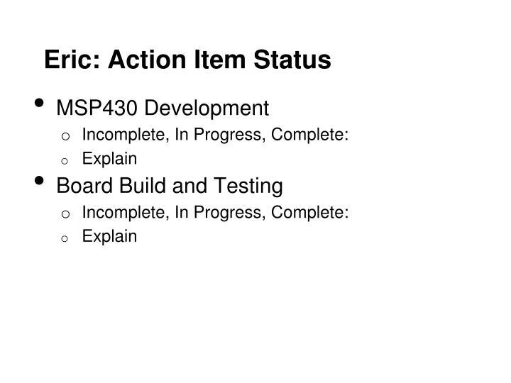 Eric: Action Item Status