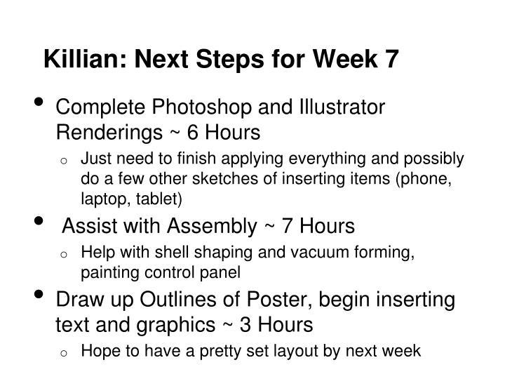 Killian: Next Steps for Week 7