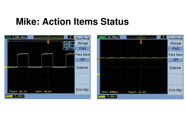 Mike: Action Items Status