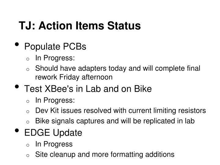 TJ: Action Items Status