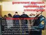 government approach repression and criminalization