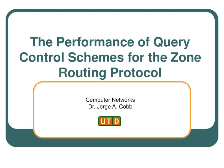 The performance of query control schemes for the zone routing protocol