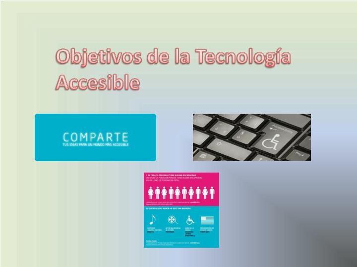 Objetivos de la Tecnología Accesible