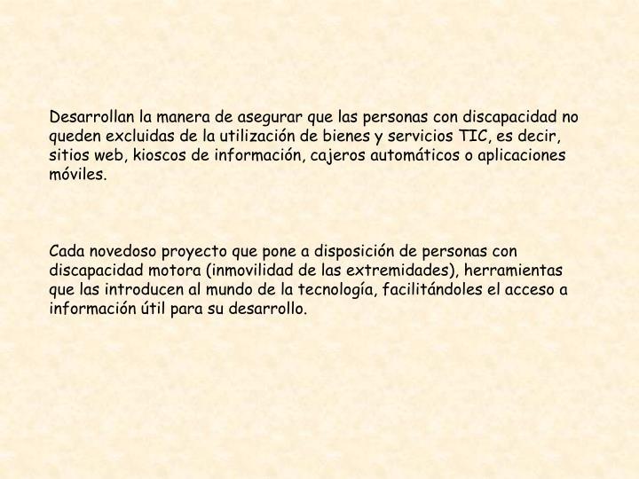 Desarrollan la manera de asegurar que las personas con discapacidad no queden excluidas de la utilización de bienes y servicios TIC, es decir, sitios web, kioscos de información, cajeros automáticos o aplicaciones móviles.
